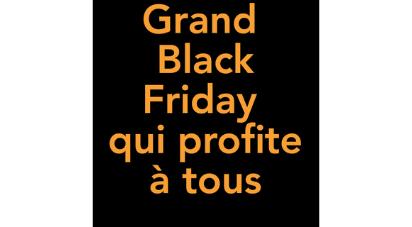 Grand Black Friday qui profite à tous