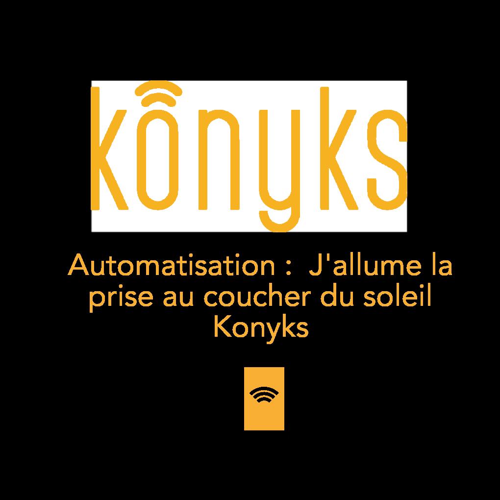 automatisme - allume la lumière au coucher du soleil - konyks