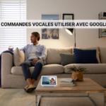 Quelles commandes vocales utiliser avec Google Home ?